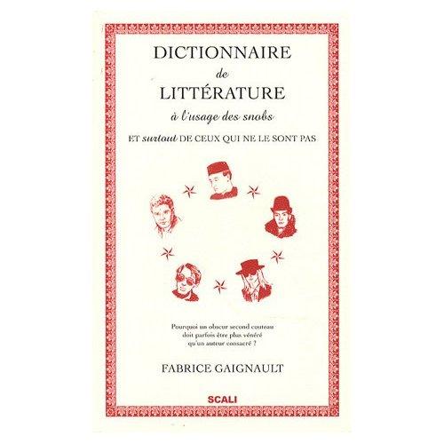 Dictionnaire littérature a l'usage dessnobs